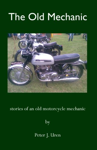 The Old Mechanic: stories of an old motorcycle mechanic