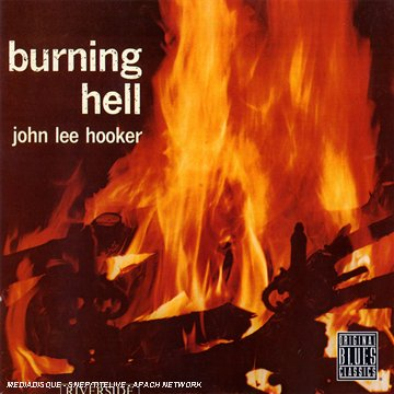 CD : John Lee Hooker - Burning Hell (CD)