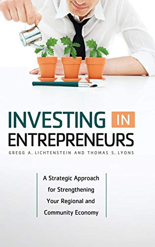 Investing in Entrepreneurs: A Strategic Approach for Strengthening Your Regional and Community Economy