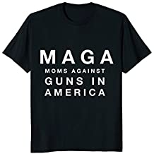 MAGA - Moms Against Guns In America tshirt
