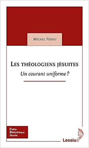 Lire Les théologiens jésuites : Un courant uniforme ? epub pdf