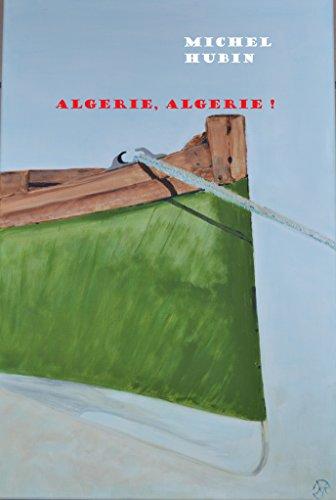 Algérie, Algérie! (French Edition)