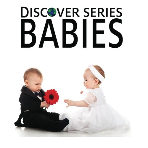 Babies: Discover Series Picture Book for Children - Discover Series Picture Book