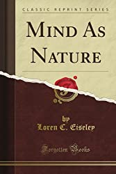 Mind As Nature (Classic Reprint)