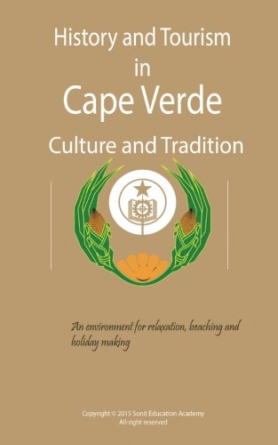 History and Tourism in Cape Verde, Culture and Tradition: Cape Verde is an environment for relaxation, beaching and holiday making