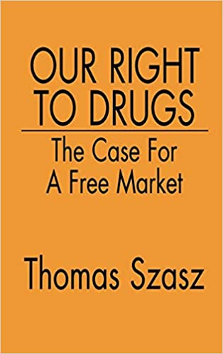 Our Right to Drugs: The Case for a Free Market: Amazon.es ...