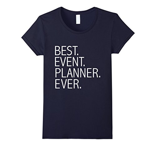 Women's Best Event Planner Ever Funny T-shirt Wedding Planner Small Navy