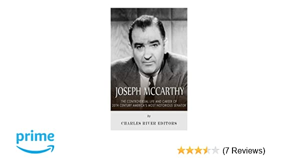 Joseph McCarthy: The Controversial Life and Career of 20th Century