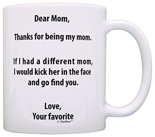 Birthday Gifts For Mom - Mom Gifts from Daughter If Had Differen't Mom I'd Kick Her in Face Mom Gifts from Son Funny Mom Gift Coffee Mug Tea Cup White