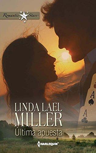 Ultima Apuesta Romantic Stars Spanish Edition By Miller Linda Lael