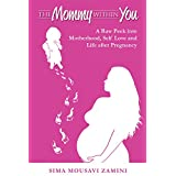 The Mommy Within You: A Raw Peek Into Motherhood Self Love And Life After Pregnancy