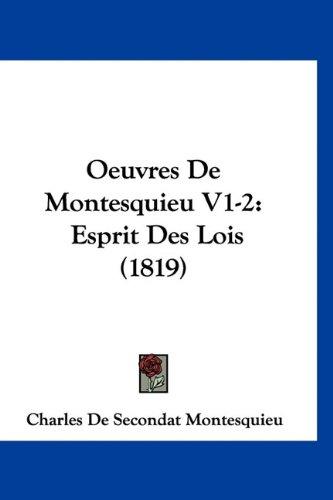 Oeuvres de Montesquieu V1-2: Esprit Des Lois (1819) (French Edition) ebook