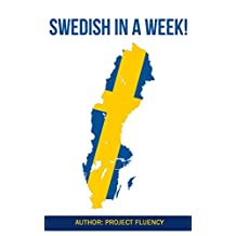Swedish: Learn Swedish in a Week! Start Speaking Basic Swedish in Less Than 24 Hours: The Ultimate Crash Course for Swedish language Beginners (Swedish, Learn Swedish,Swedish Language)