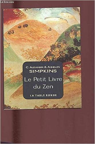 Le Petit Livre Du Zen C Alexander Simpkins Annellen