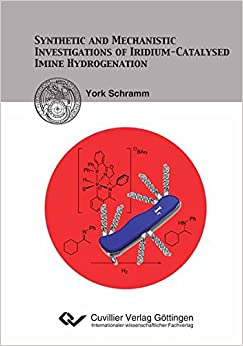 Book Synthetic and Mechanistic Investigations of Iridium-Catalysed Imine Hydrogenation