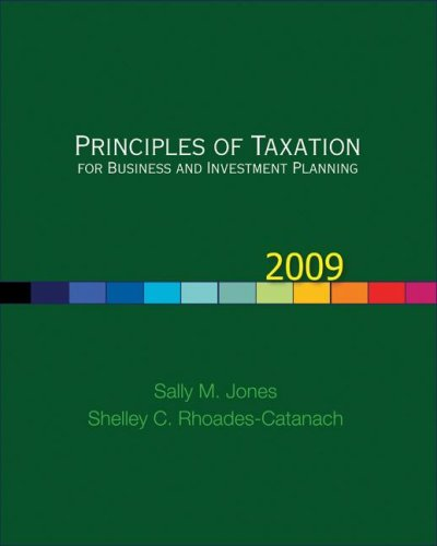 Principles of Taxation for Business and Investment Planning, 2009 Edition