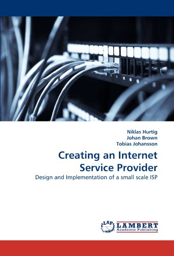 Creating An Internet Service Provider  Design And Implementation Of A Small Scale Isp