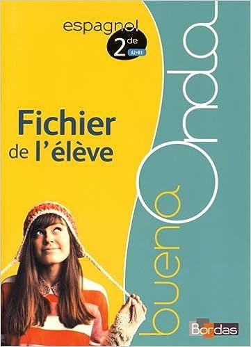 Ebooks mobiles Buena Onda 2de * Fichier de l'élève (éd. 2015) by Isabelle Delafond,Pascal Lenoir,Manuel Ruiz PDF FB2 2047332109