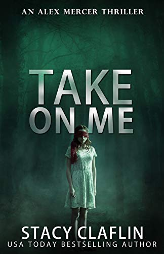 (Take On Me (An Alex Mercer Thriller Book 7))