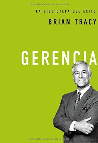 Gerencia (La biblioteca del exito) (Spanish Edition) [Brian Tracy] (Tapa Dura)