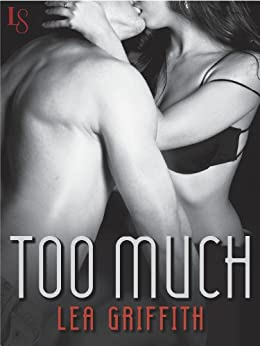 Too Much: An All or Nothing Novel (An All or Nothing Series Book 1) by [Griffith, Lea]