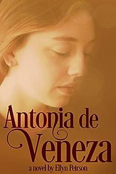 Antonia de Veneza (Portuguese Edition) by [Peirson, Ellyn]