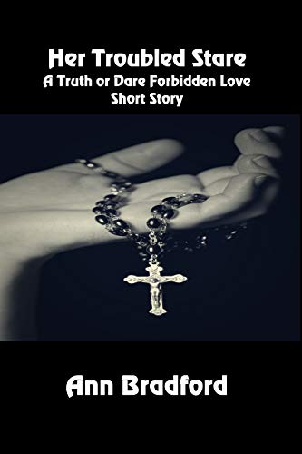 Her Troubled Stare: A Truth or Dare Forbidden Love Short Story by [Bradford, Ann]