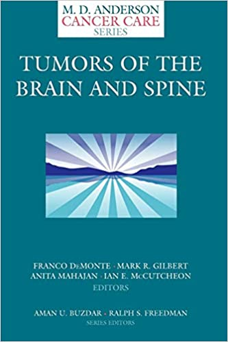 Tumors of the Brain and Spine (MD Anderson Cancer Care Series)