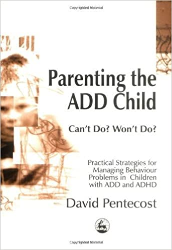 Practical Strategies For Parenting >> Amazon Com Parenting The Add Child Can T Do Won T Do Practical