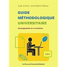 Guide méthodologique universitaire: Un programme en 12 semaines (French Edition)
