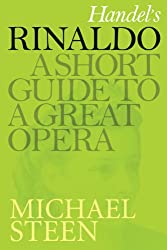 Handel's Rinaldo: A Short Guide To A Great Opera