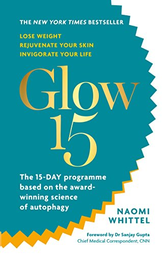 glow15 a science based plan to lose weight rejuvenate your skin amp invigorate your life english edition