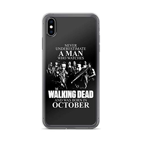 iPhone Xs Max Pure Clear Case Cases Cover Never Underestimate A Man Who Watches The Walking Dead and was Born in October (In Apple Eugene Store)