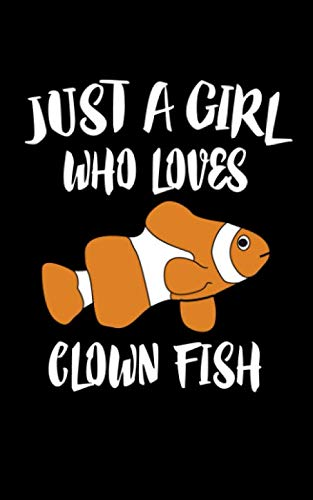 - Just A Girl Who Loves Clown Fish: Animal Nature Collection