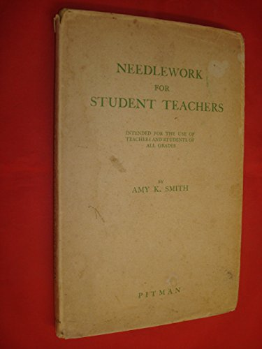 Needlework for Student Teachers by Amy K. Smith