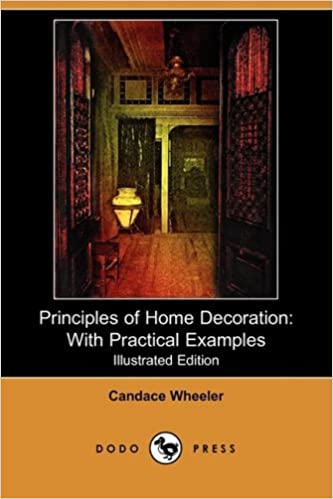 Free mp3 audiobooks downloads Principles of Home Decoration: With Practical Examples (Illustrated Edition) (Dodo Press) in German 1409933202