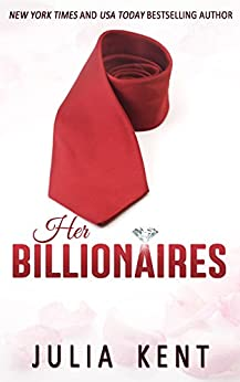 Her Billionaires (Her Billionaires #1) by [Kent, Julia]