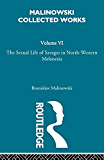 The Sexual Lives of Savages: [1932/1952]: Volume 10 (Malinowski Collected Works)