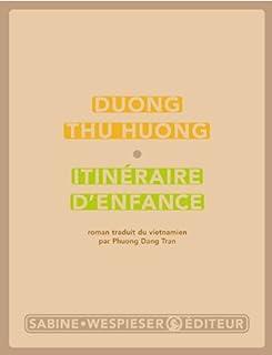 Itinéraire d'enfance : roman, Duong, Thu Huong