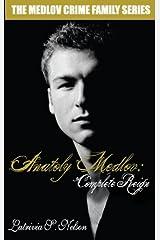 Anatoly Medlov: Complete Reign: Russian Mafia Romance (The Medlov Crime Family Series Book 3) Kindle Edition
