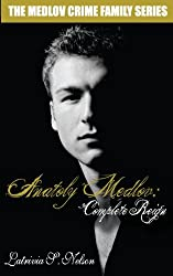 Anatoly Medlov: Complete Reign (The Medlov Crime Family Series Book 3) (English Edition)