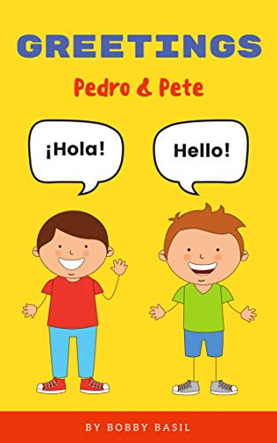 Greetings a fun spanish english esl foreign language teaching tool greetings a fun spanish english esl foreign language teaching tool for toddlers and pre m4hsunfo
