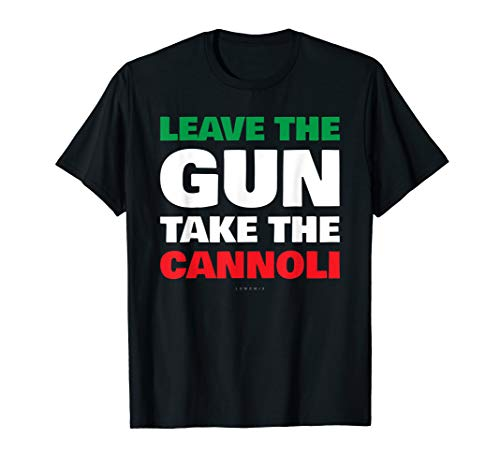 Leave The Gun Take The Cannoli Shirts - Funny Italian Gift T-Shirt