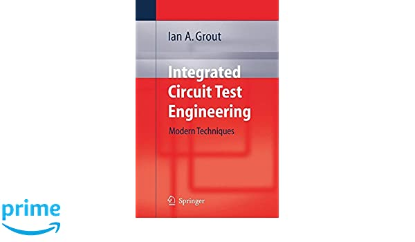 an integrated circuit test engineering ian a grout 9781846280238 rh autonomia co