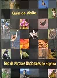 GUÍA DE VISITA. RED DE PARQUES NACIONALES DE ESPAÑA: Amazon.es: Libros