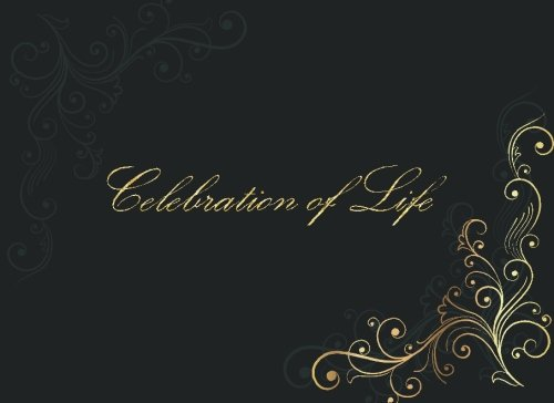 Celebration of Life: Guest books for memorial service & Funeral Guest Book (Volume 5)