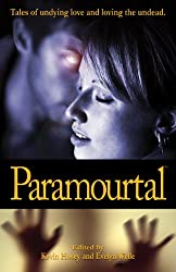 Paramourtal: Tales of Undying Love and Loving the Undead