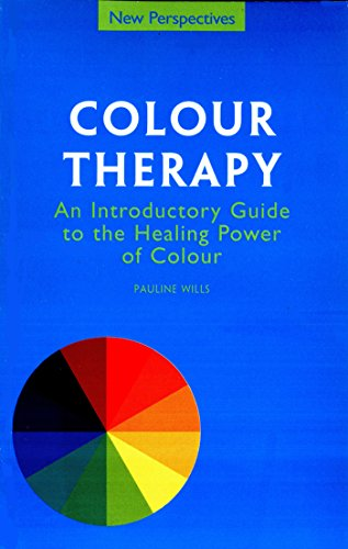 Colour Therapy: An introductory Guide to the Healing Power of Colour ()