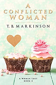 A Conflicted Woman (A Woman Lost  Book 4) by [Markinson, T.B. ]