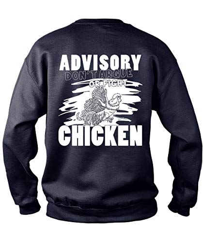 Tee Bon Advisory Don't Argue Or Fight Chicken Sweatshirts, Being A Farmer T Shirt-Sweatshirt (XL, Navy)